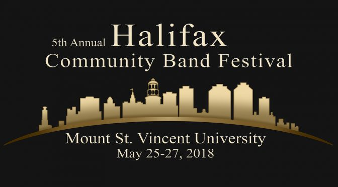 2018 Halifax Community Band Festival May 25 to 27, 2018